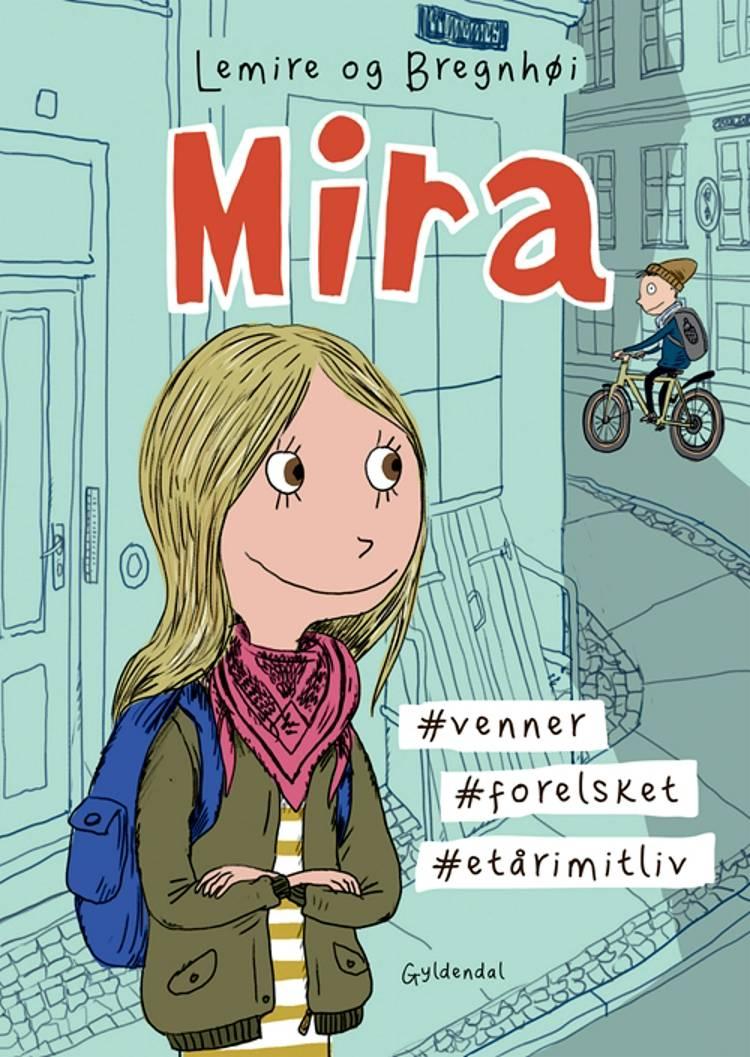 Mira. #venner #forelsket #etårimitliv af Sabine Lemire