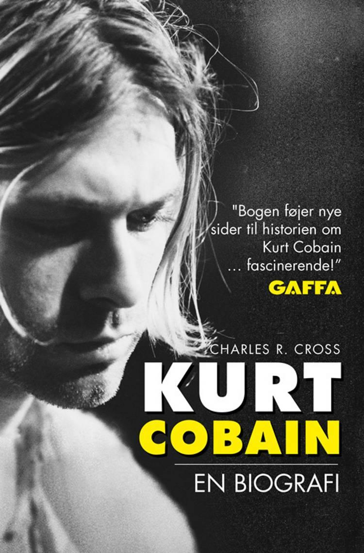 Kurt Cobain - en biografi af Charles R. Cross