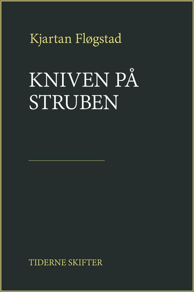 Kniven på struben af Kjartan Fløgstad