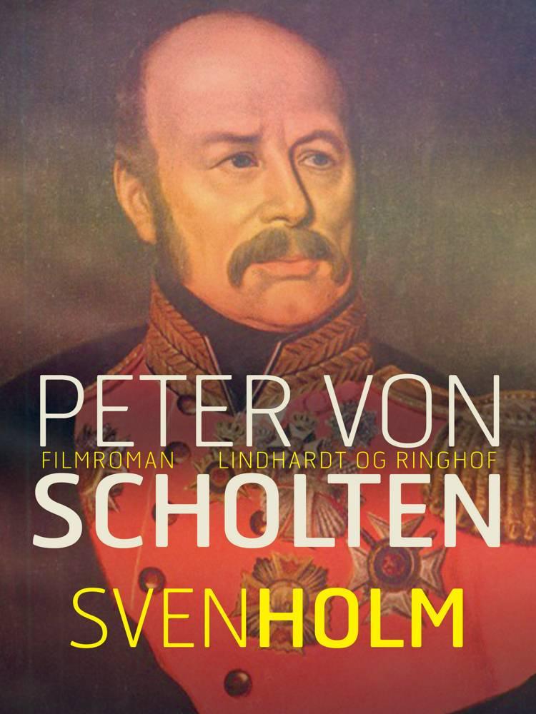 Peter Von Scholten af Sven Holm – anmeldelser og bogpriser - bog.nu