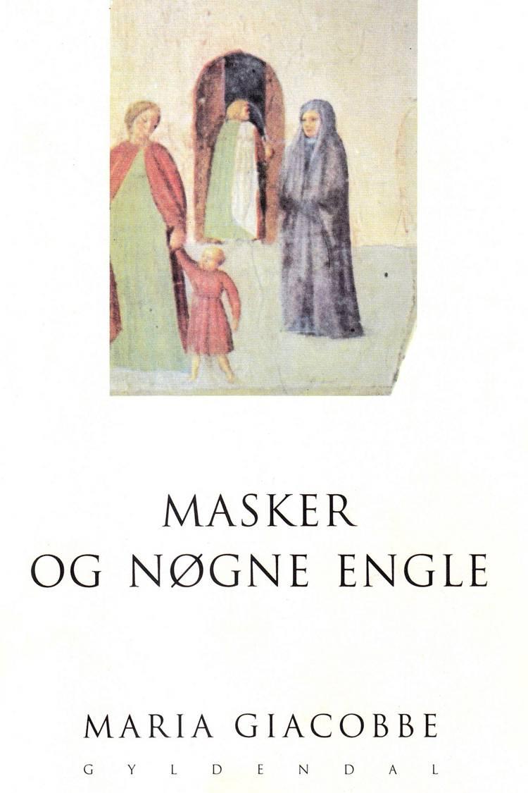 Masker og nøgne engle af Maria Giacobbe