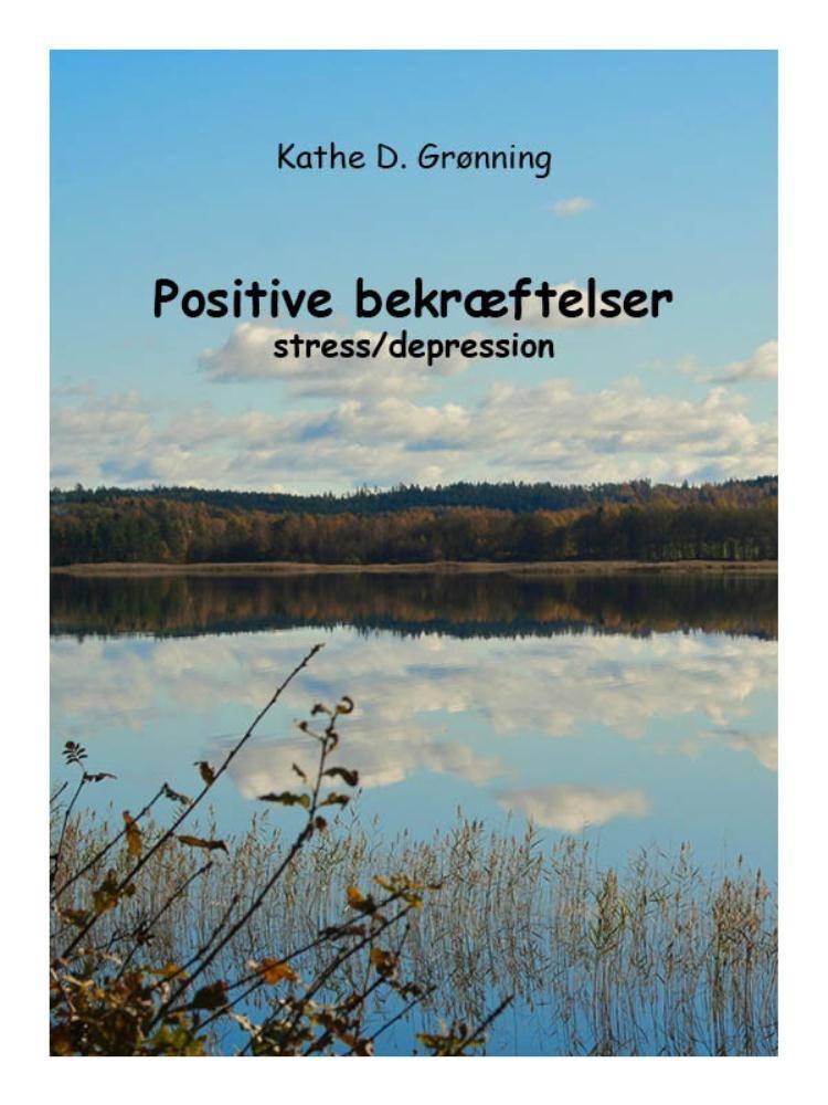 Positive Bekræftelser stress/depression af Kathe D. Grønning