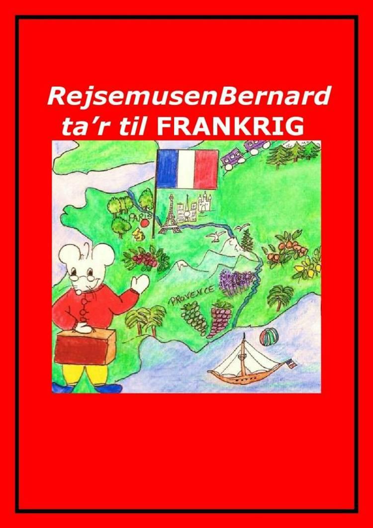 Rejsemusen Bernard ta'r til Frankrig af Marian Frederiksen
