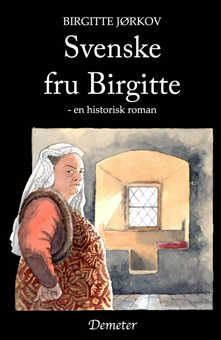 Svenske fru Birgitte af Birgitte Jørkov