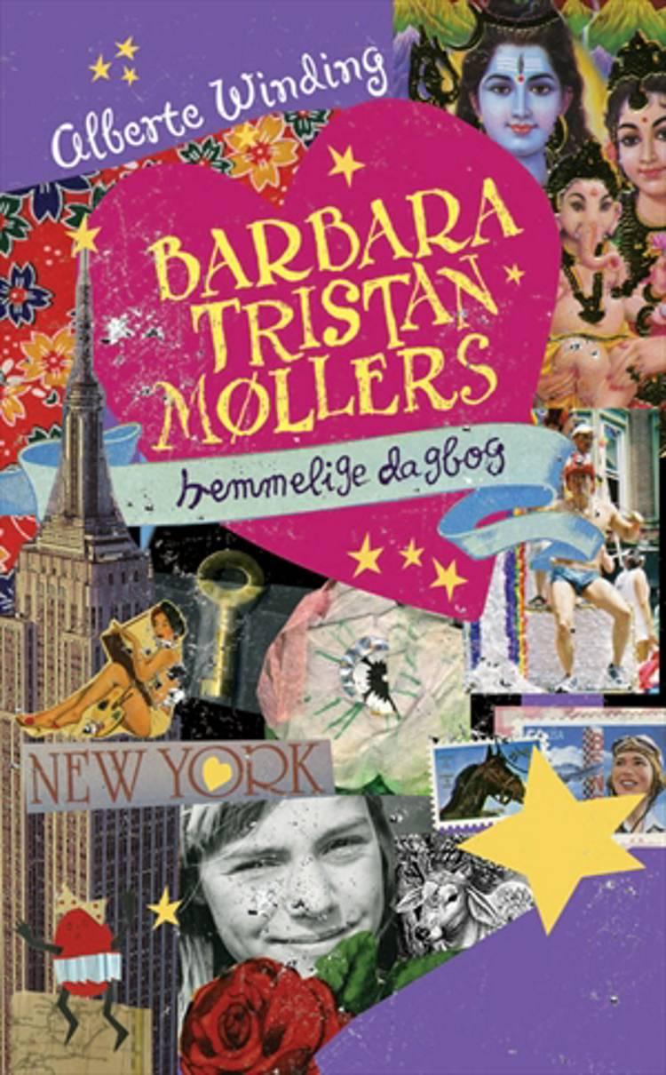 Barbara Tristan Møllers hemmelige dagbog af Alberte Winding