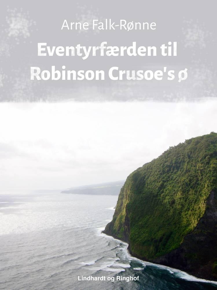 Eventyrfærden til Robinson Crusoe s ø af Arne Falk-Rønne