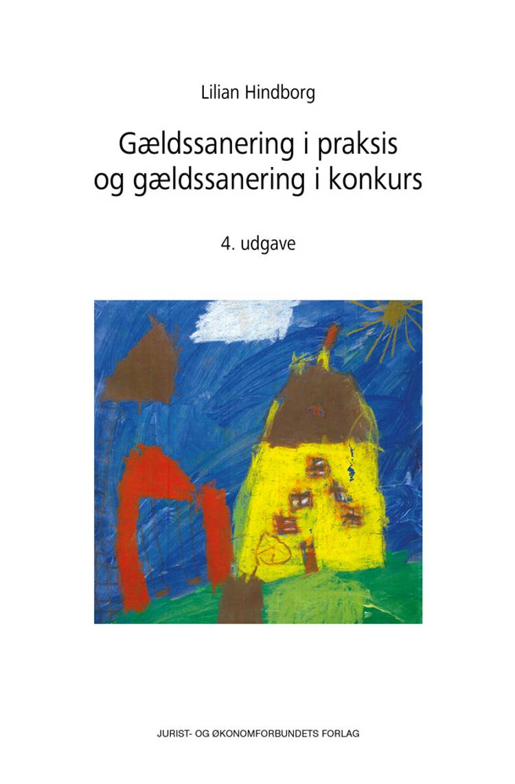 Gældssanering i praksis og gældssanering i konkurs af Hindborg L