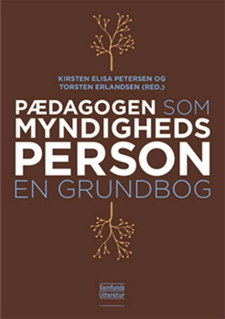 Pædagogen som myndighedsperson af Kirsten Elisa Petersen og Torsten Erlandsen