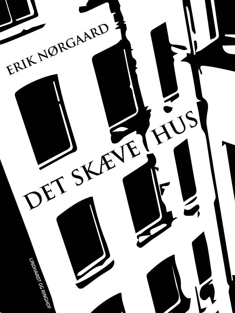 Det skæve hus af Erik Nørgaard, Nørgaard og erik