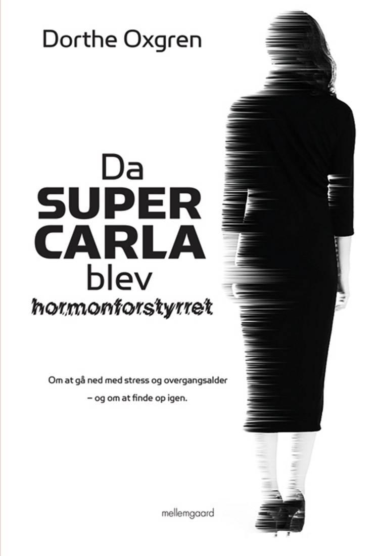 Da Super Carla blev hormonforstyrret af Dorthe Oxgren