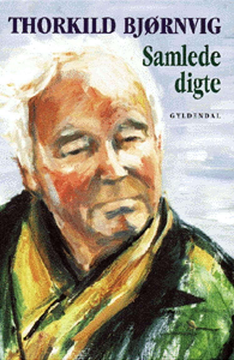 Samlede digte af Thorkild Bjørnvig