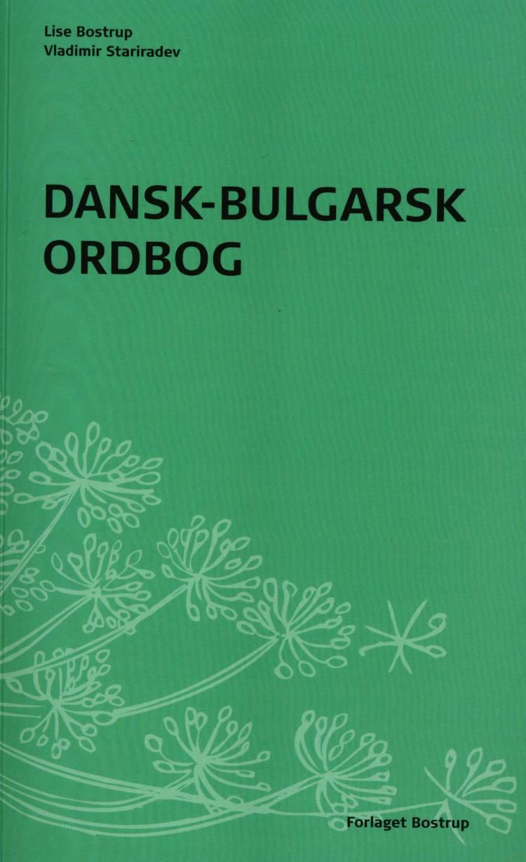 Dansk-bulgarsk ordbog af Lise Bostrup og Vladimir Stariradev