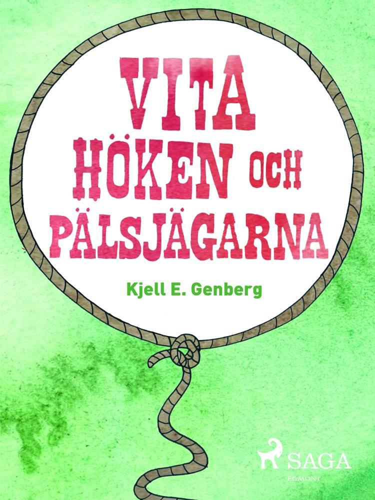 Vita höken och päljsjägarna af Kjell E Genberg