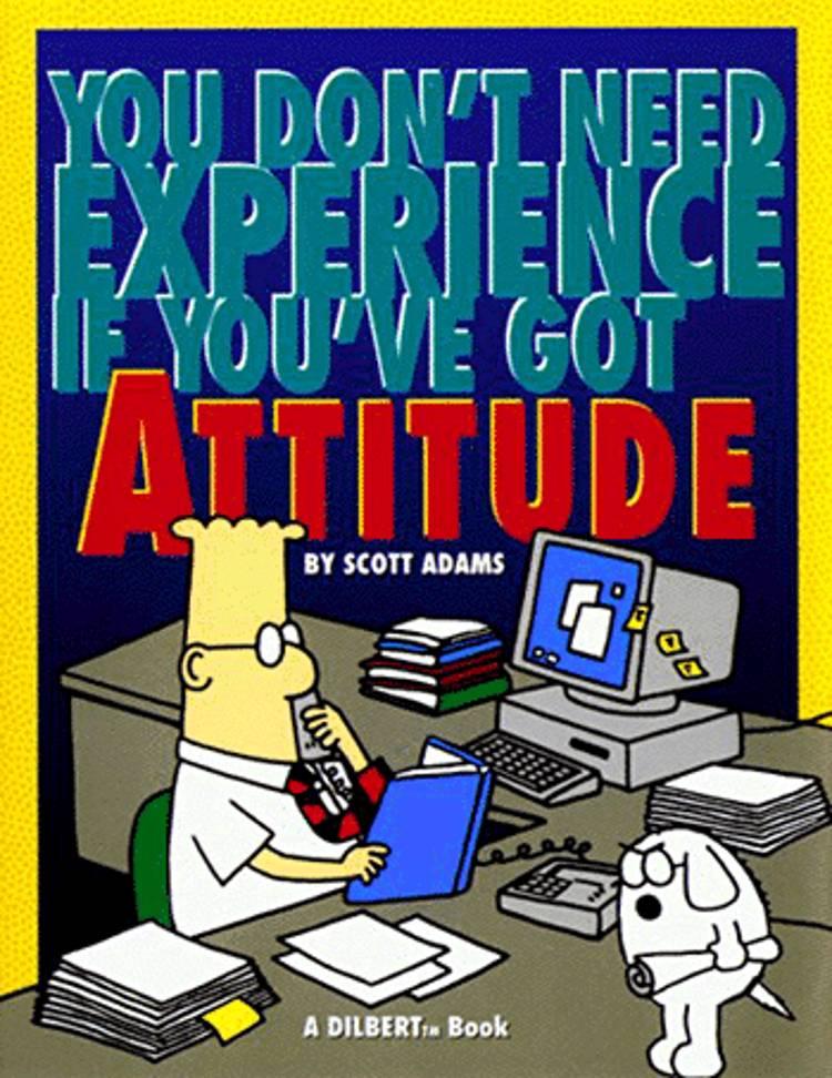 Man behøver ikke nogen erfaring hvis bare man er fræk nok af Scott Adams