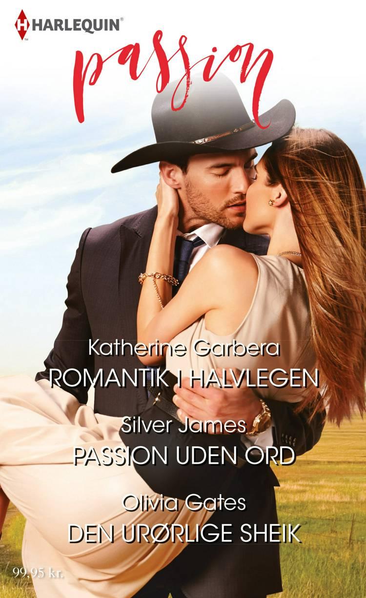 Romantik i halvlegen/Passion uden ord/Den urørlige sheik af Olivia Gates, Katherine Garbera og Silver James