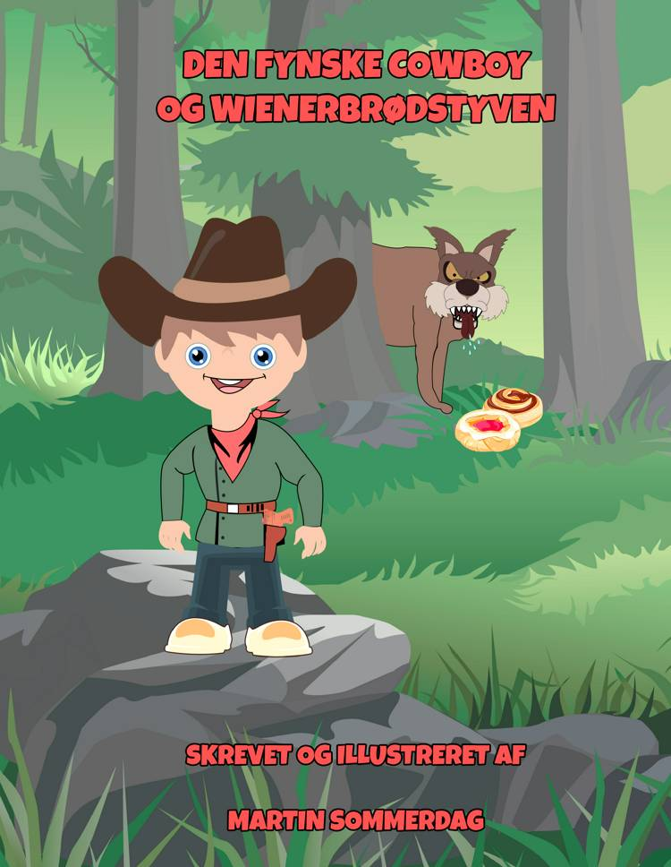 Den fynske cowboy og wienerbrødstyven af Martin Sommerdag