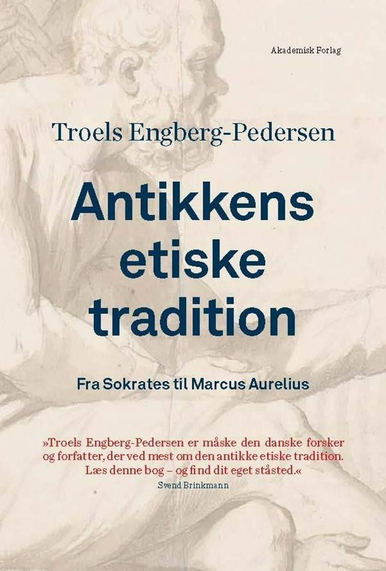 Antikkens etiske tradition af Troels Engberg-Pedersen