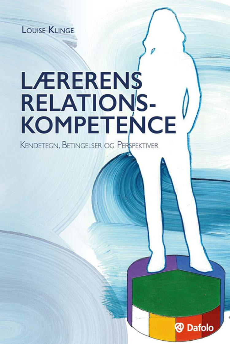 Lærerens relationskompetence af Louise Klinge