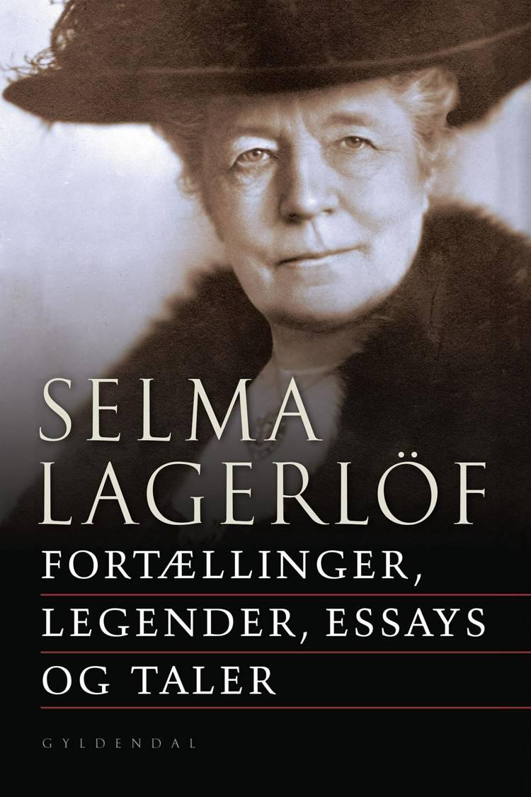 Fortællinger, legender, essays og taler af Selma Lagerlöf