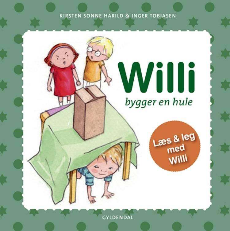 Willi bygger en hule af Kirsten Sonne Harild og Inger Tobiasen