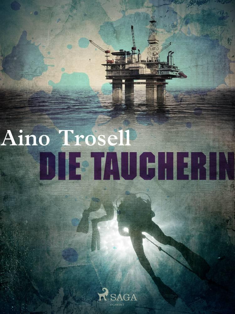 Die Taucherin af Aino Trosell