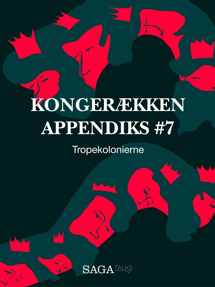 Kongerækken Appendiks 7 Tropekolonierne Af Anders Olling Og