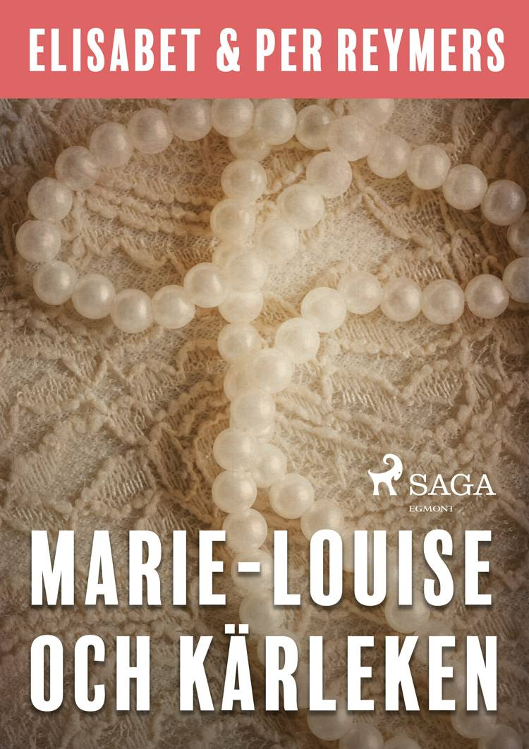 Marie-Louise och kärleken af Elisabet Och Per Reymers