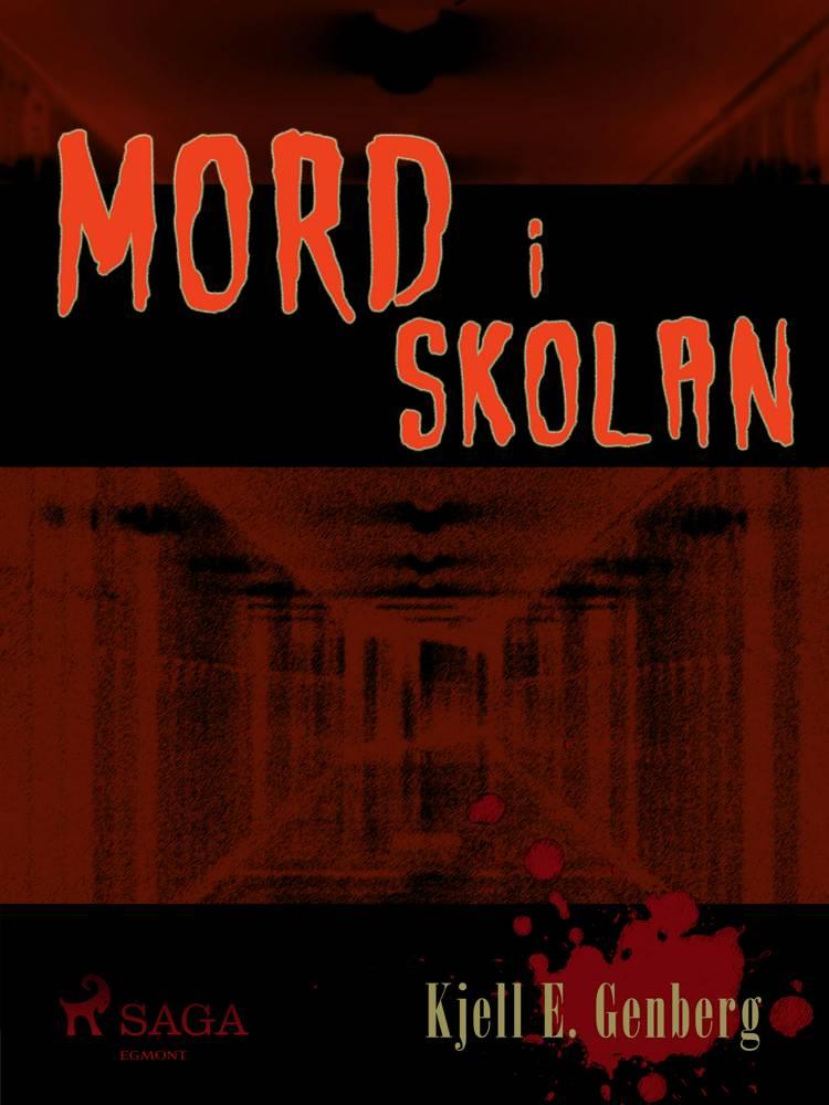 Mord i skolan af Kjell E Genberg