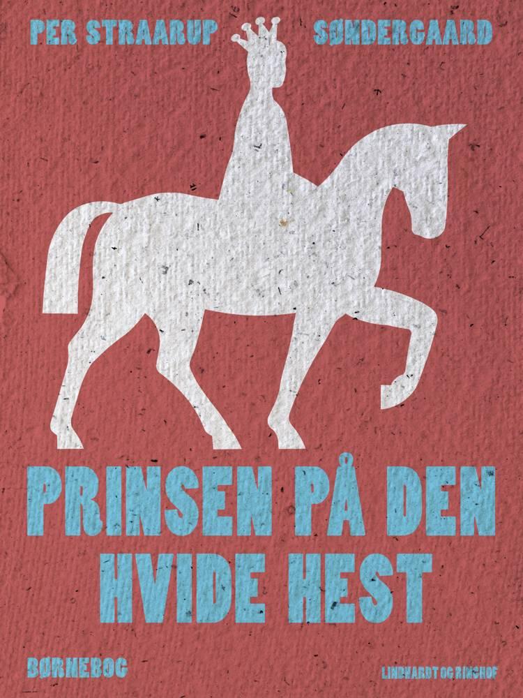 Prinsen på den hvide hest af Per Straarup Søndergaard