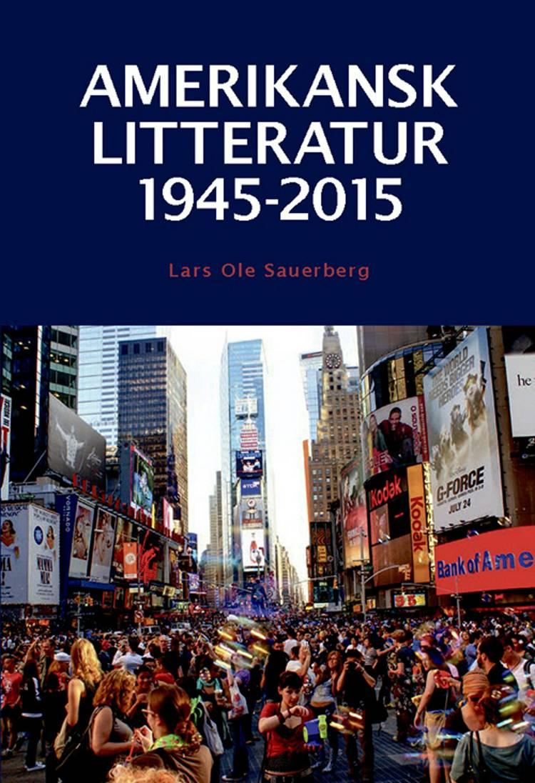 Amerikansk litteratur 1945-2015 af Lars Ole Sauerberg