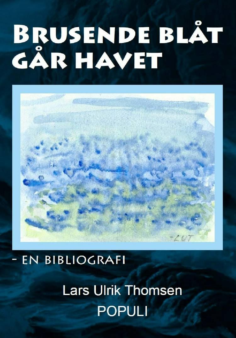 Brusende blåt går havet af Lars Ulrik Thomsen