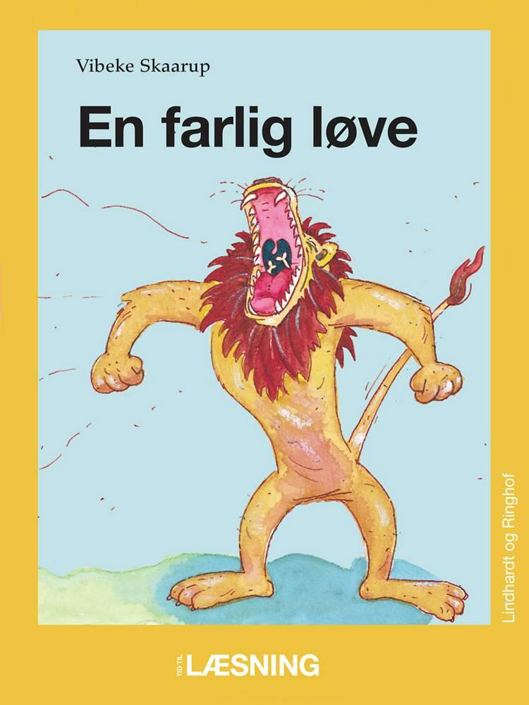 En farlig løve af Vibeke Skaarup og Vibeke Skårup