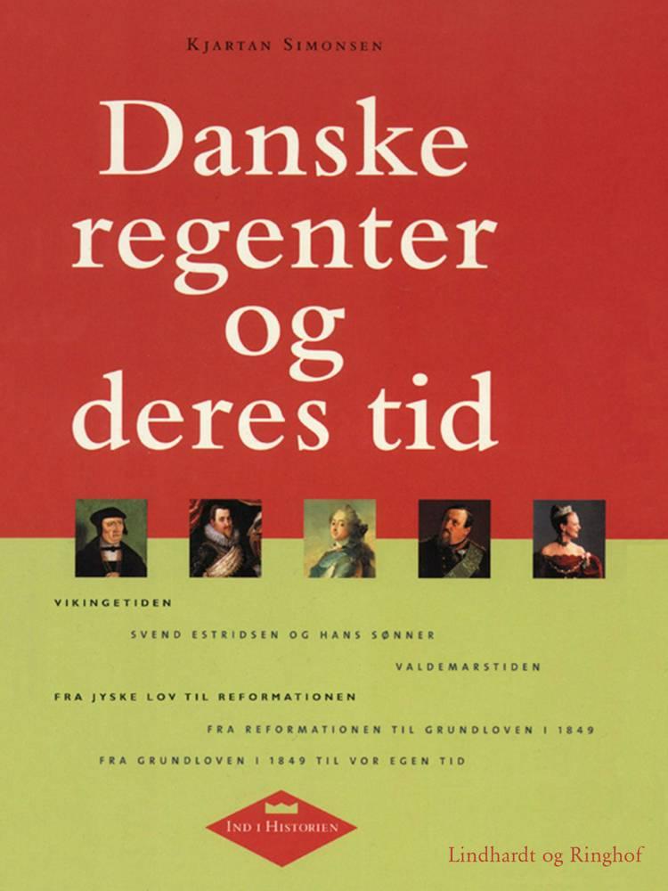 Danske regenter og deres tid af Kjartan Simonsen