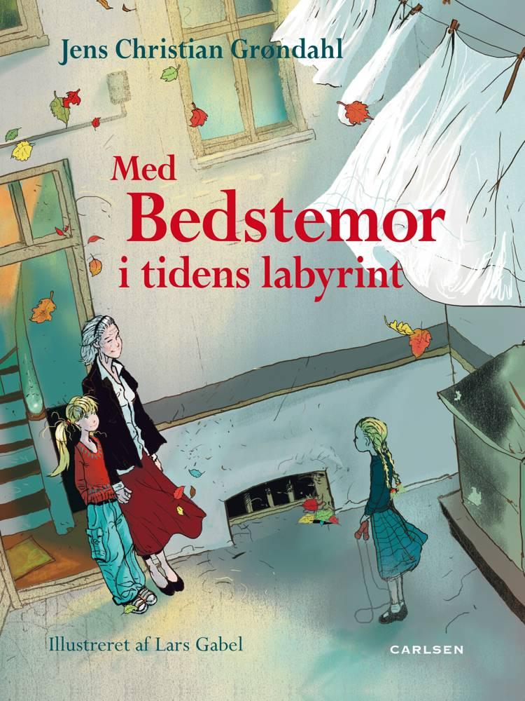 Med bedstemor i tidens labyrint af Jens Christian Grøndahl