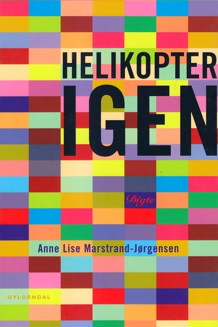 Helikopter igen af Anne Lise Marstrand-Jørgensen