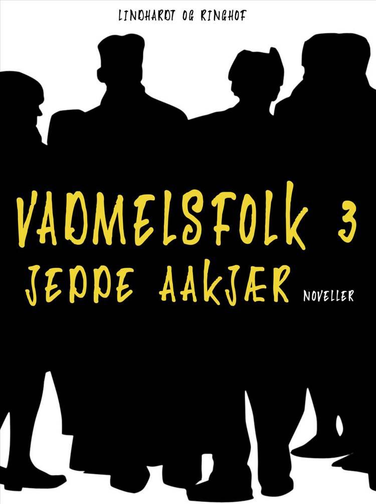 Vadmelsfolk af Jeppe Aakjær og Poul Erik Kristensen