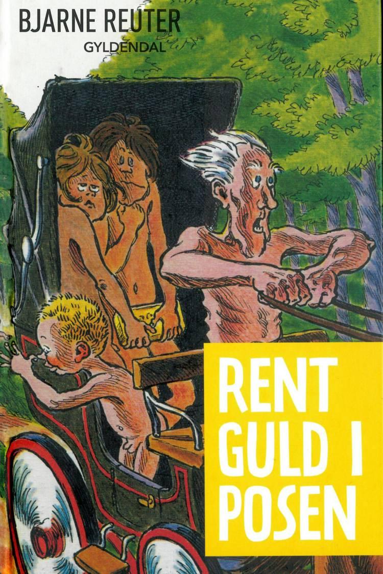 Rent guld i posen af Bjarne Reuter