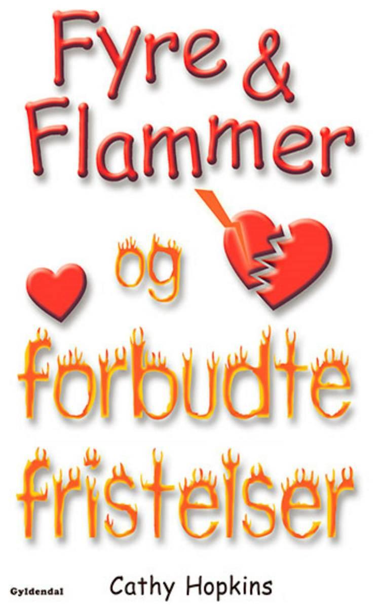 Fyre & flammer og forbudte fristelser af Cathy Hopkins