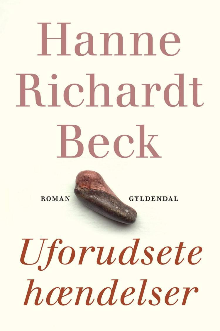 Uforudsete hændelser af Hanne Richardt Beck
