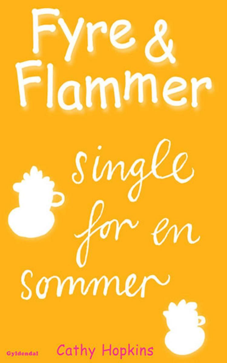 Fyre & Flammer 5 - Single for en sommer af Cathy Hopkins