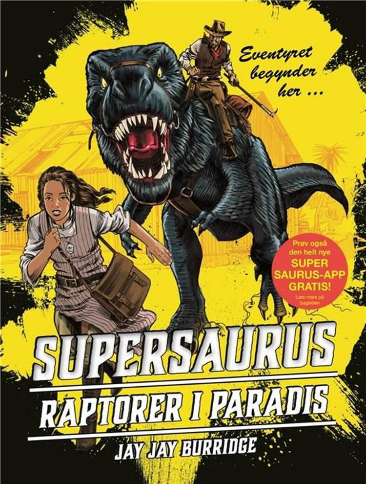 Supersaurus 1 - Raptorer i paradis af Jay Jay Burridge