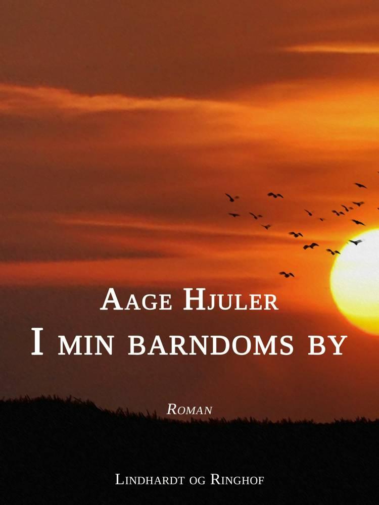 I min barndoms by af Aage Hjuler