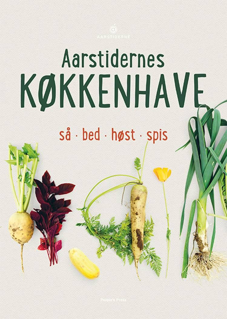 Aarstidernes køkkenhave af Søren Ejlersen og Frank van Beek