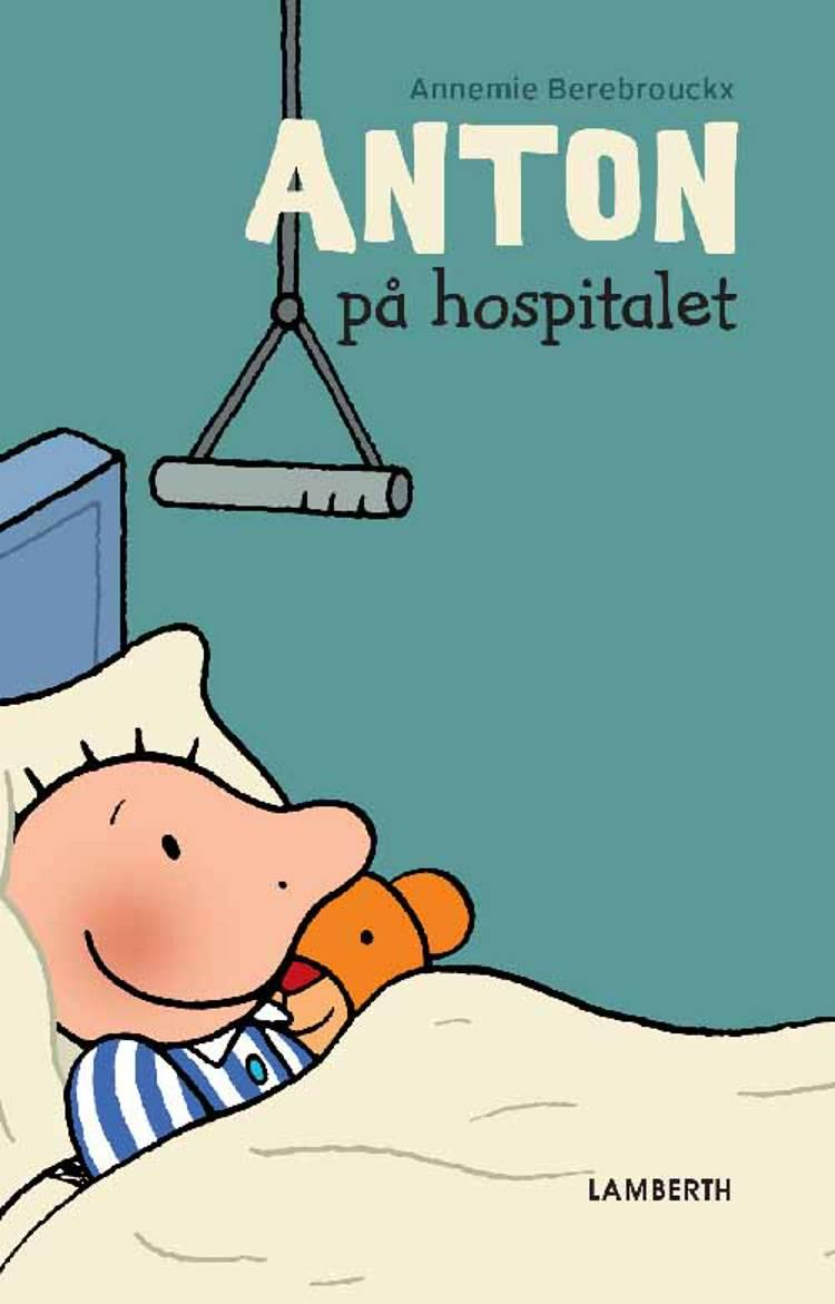 Anton på hospitalet af Annemie Berebrouckx
