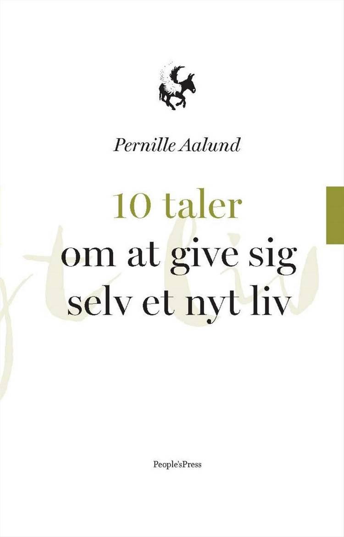10 taler om at give sig selv et nyt liv af Pernille Aalund