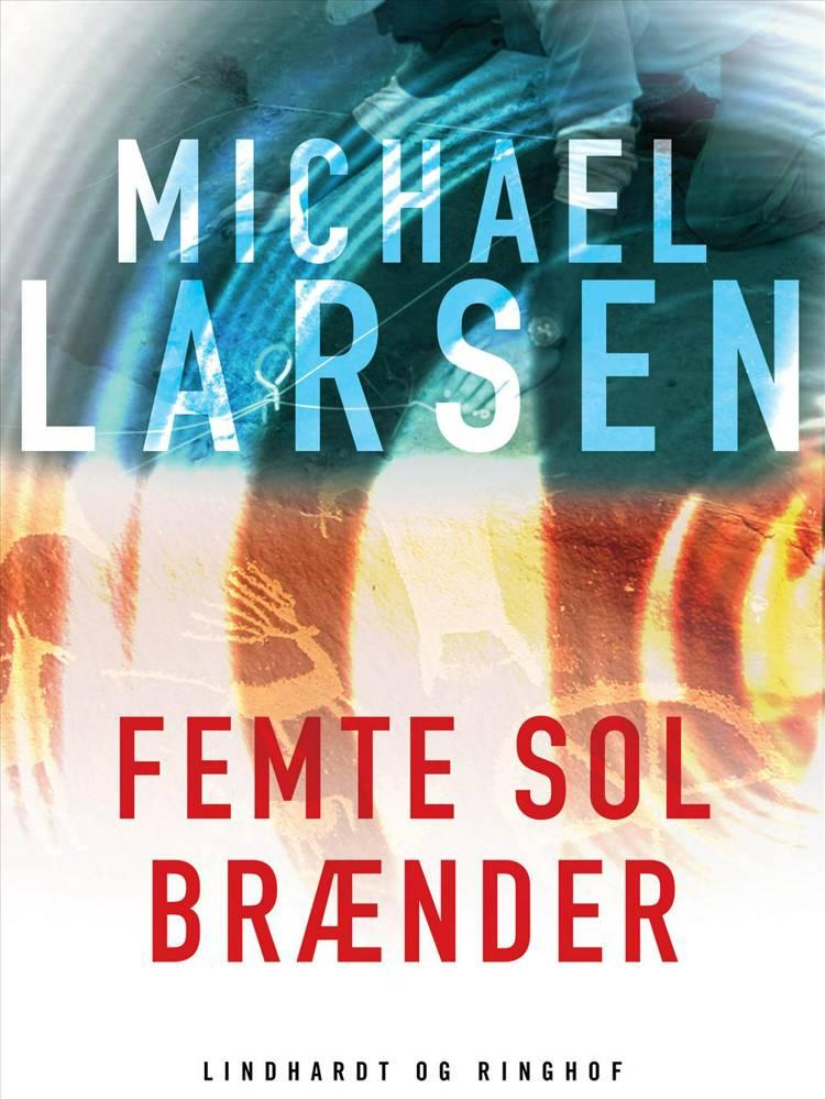 Femte sol brænder af Michael Larsen