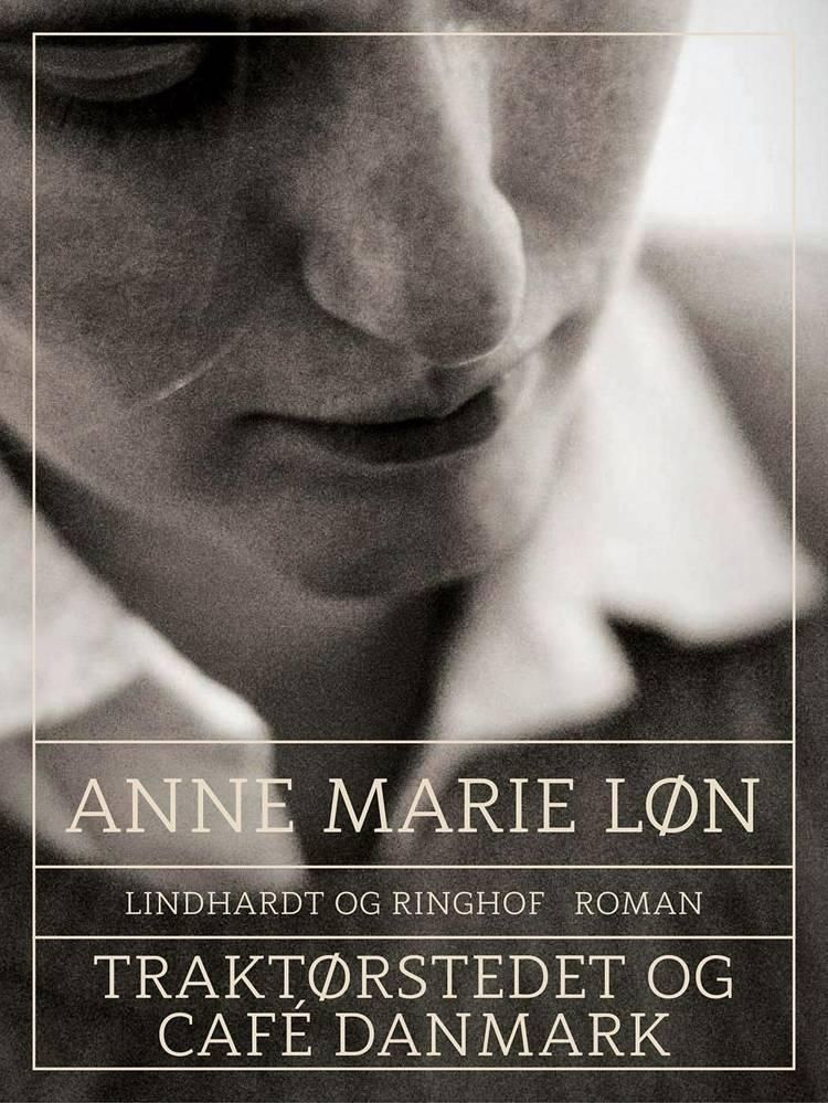 Traktørstedet og Café Danmark af Anne Marie Løn