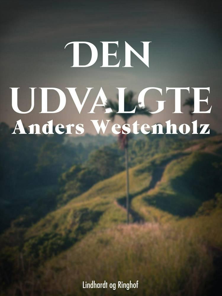 Den udvalgte af Anders Westenholz