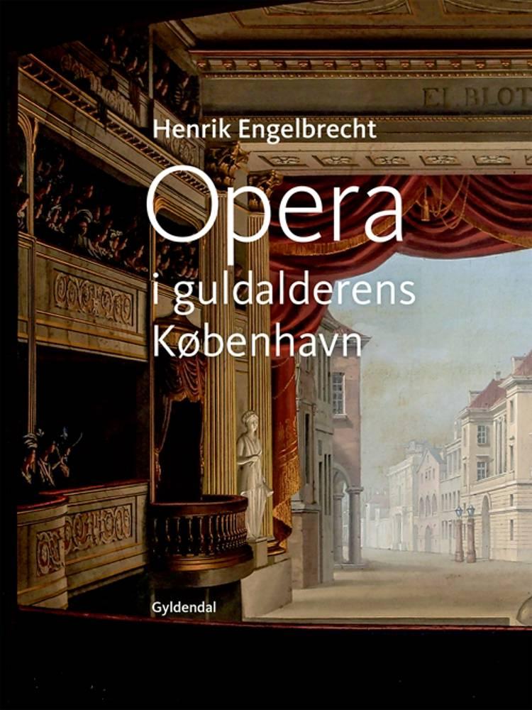 Opera i guldalderens København af Henrik Engelbrecht