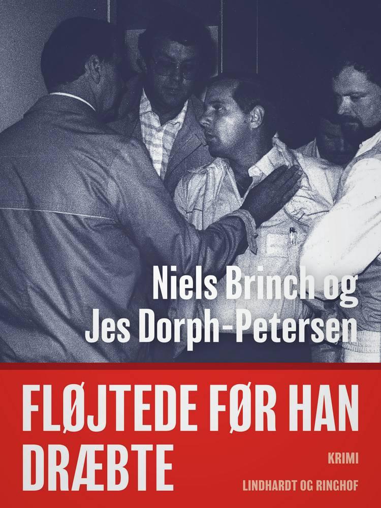 Fløjtede før han dræbte af Niels Brinch og Jes Dorph Petersen